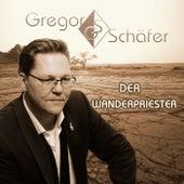 Der Wanderpriester von Gregor Schäfer