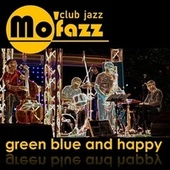 Green Blue and Happy by Mofazz