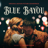 Blue Bayou (Original Motion Picture Soundtrack) von Roger Suen