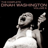 The Complete Dinah Washington Volume 8 by Dinah Washington