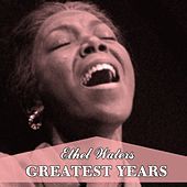 Greatest Years by Ethel Waters