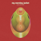 Love Love Love by My Morning Jacket