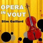 Opera In Vout by Slim Gaillard