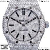 Do No Wait by E Got It