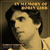 In Memory of Robin Gibb by Fabrian Goroncy