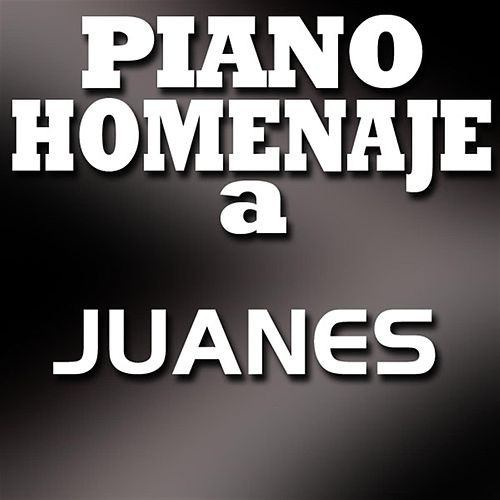 Piano Homenaje a Juanes by Piano Tribute Players