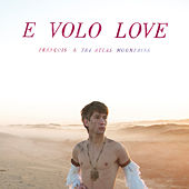 E Volo Love de Francois And The Atlas Mountains