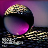 Frequency For Meditation Vol. 1 by Relaxing Spa Music