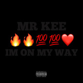Im On My Way by Mr. Kee