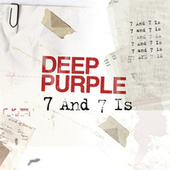 7 and 7 Is by Deep Purple