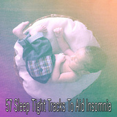 57 Sleep Tight Tracks to Aid Insomnia by Best Relaxing SPA Music