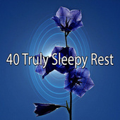40 Truly Sleepy Rest by Best Relaxing SPA Music