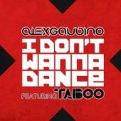I Don't Wanna Dance (feat. Taboo) de Alex Gaudino