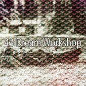 43 Dream Workshop von Rockabye Lullaby