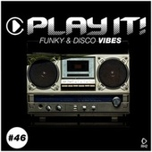 Play It!: Funky & Disco Vibes, Vol. 46 by Various Artists