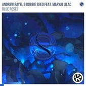 Blue Roses von Andrew Rayel