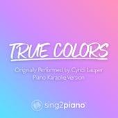 True Colors (Originally Performed by Cyndi Lauper) (Piano Karaoke Version) by Sing2Piano (1)