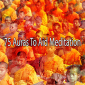 75 Auras to Aid Meditation by Massage Therapy Music