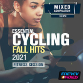 Essential Cycling Fall Hits 2021 Fitness Session (15 Tracks Non-Stop Mixed Compilation For Fitness & Workout - 128 Bpm) by Various Artists
