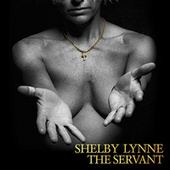 The Servant by Shelby Lynne