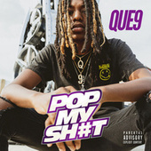 Pop My Shit by Que 9