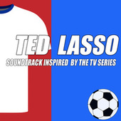 Ted Lasso (Soundtrack Inspired) de Various Artists