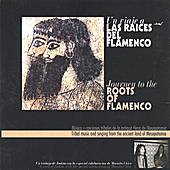 Journey To The Roots Of Flamenco by Various Artists