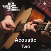 Acoustic Two by The Worship Zone
