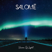 Vision of Light by Salomé