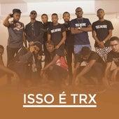 Isso É Trx van TRX Music