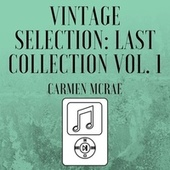 Vintage Selection: Last Collection, Vol. 1 (2021 Remastered) by Carmen McRae