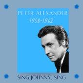 Sing Johnny, Sing (1958-1962) von Peter Alexander