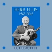 But Beautiful (1961-1962) by Herb Ellis