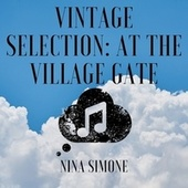 Vintage Selection: At the Village Gate (2021 Remastered) by Nina Simone