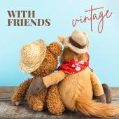 With Friends - Vintage de Various Artists