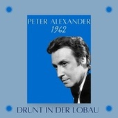 Drunt in der Lobau (1962) von Peter Alexander