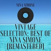 Vintage Selection: Best of Nina Simone (2021 Remastered) by Nina Simone