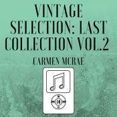 Vintage Selection: Last Collection, Vol. 2 (2021 Remastered) de Carmen McRae