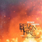 Bed on Fire (with Ingrid Andress) by Teddy Swims