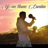 Yo Me Llamo Cumbia by Checo Acosta