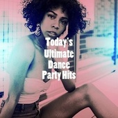 Today's Ultimate Dance Party Hits by Best Of Hits
