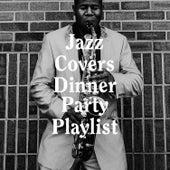 Jazz Covers Dinner Party Playlist von Cover Guru