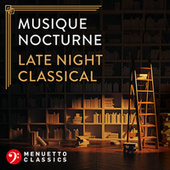 Musique nocturne: Late Night Classical by Various Artists