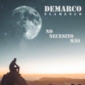 No Necesito Más de Demarco Flamenco