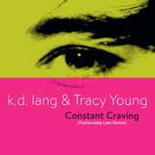 Constant Craving (Fashionably Late Remix) by k.d. lang