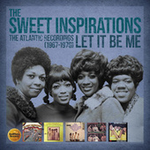 Let It Be Me: The Atlantic Recordings (1967-1970) by The Sweet Inspirations