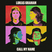 Call My Name by Lukas Graham