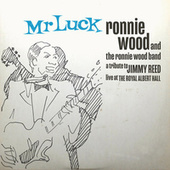 Mr. Luck - A Tribute to Jimmy Reed: Live at the Royal Albert Hall by Ronnie Wood