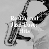 Restaurant Jazz Cover Hits by Various Artists