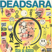 Ain't It Tragic by Dead Sara